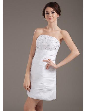Sexy Column Appliques Crystal Bodice Strapless Mini Taffeta Wedding Dresses